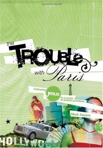 Trouble with Paris Following Jesus in a World of Plastic Promises  2008 edition cover