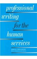 Professional Writing for the Human Services 1st 9780871011992 Front Cover