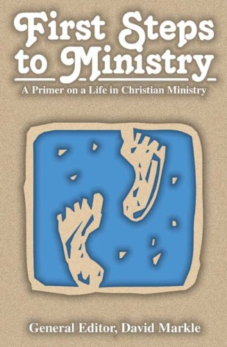 First Steps to Ministry A Primer on a Life in Christian Ministry  2001 edition cover