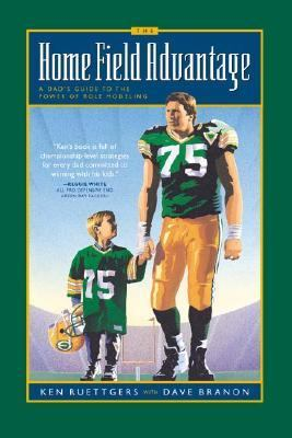 Home Field Advantage A Dad's Guide to the Power of Role Modeling  1995 9780880707992 Front Cover