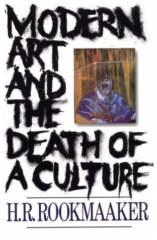 Modern Art and the Death of a Culture  2nd 1994 (Reprint) edition cover