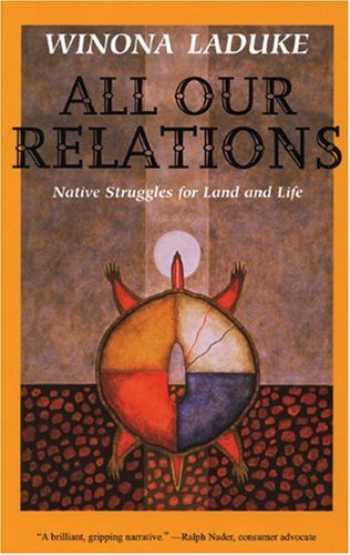 All Our Relations Native Struggles for Land and Life  1999 edition cover