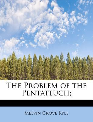 Problem of the Pentateuch;  N/A 9781115442992 Front Cover