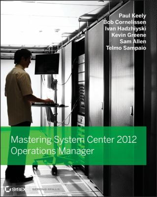 Mastering System Center 2012 Operations Manager   2013 9781118128992 Front Cover