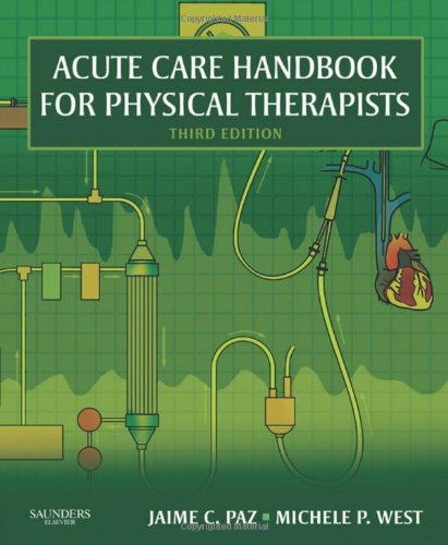Acute Care Handbook for Physical Therapists  3rd 2009 edition cover
