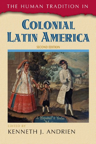 Human Tradition in Colonial Latin America  2nd 9781442212992 Front Cover