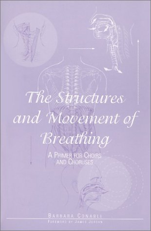 Structures and Movement of Breathing : A Primer for Choirs and Choruses 1st 2000 edition cover