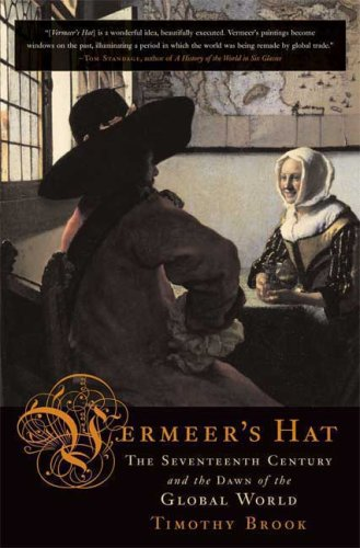 Vermeer's Hat The Seventeenth Century and the Dawn of the Global World N/A edition cover