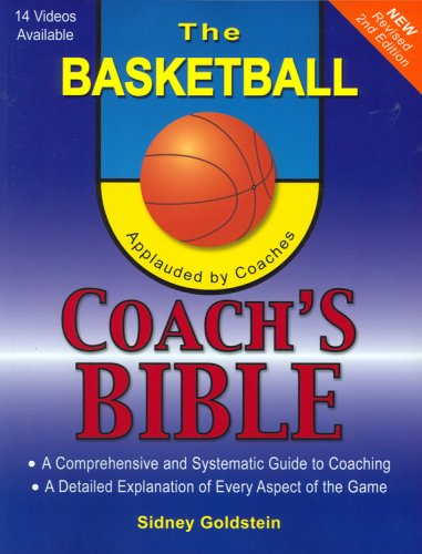 Basketball Coach's Bible A Comprehensive and Systematic Guide to Coaching 2nd 2008 (Revised) edition cover