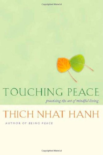 Touching Peace Practicing the Art of Mindful Living  2009 (Revised) edition cover