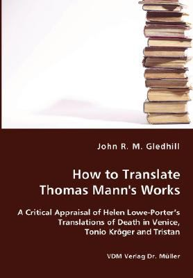 How to Translate Thomas Mann's Works   2007 9783836413992 Front Cover