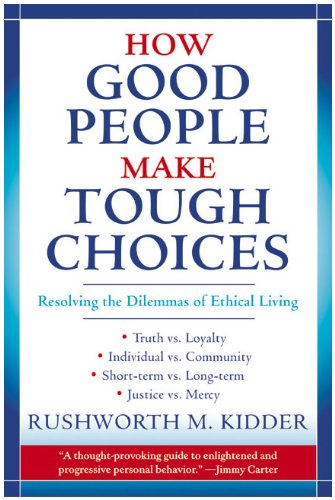 How Good People Make Tough Choices Rev Ed Resolving the Dilemmas of Ethical Living N/A edition cover