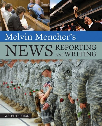 Melvin Mencher's News Reporting and Writing  12th 2011 edition cover