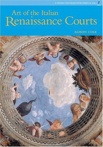 Art of the  Italian Renaissance Courts  2nd 2006 (Reissue) edition cover