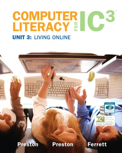 Computer Literacy for IC3 Unit 3 Living Online 2nd 2010 9780135064993 Front Cover