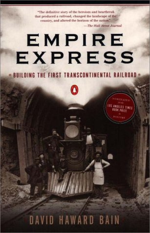 Empire Express Building the First Transcontinental Railroad N/A edition cover