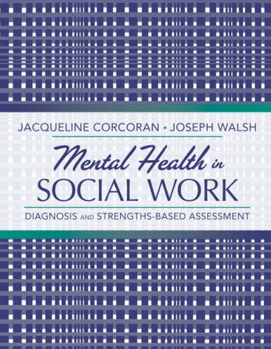 Mental Health in Social Work A Casebook on Diagnosis and Strengths-Based Assessment  2009 9780205482993 Front Cover