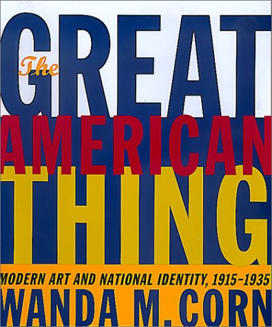 Great American Thing Modern Art and National Identity, 1915-1935  2001 edition cover