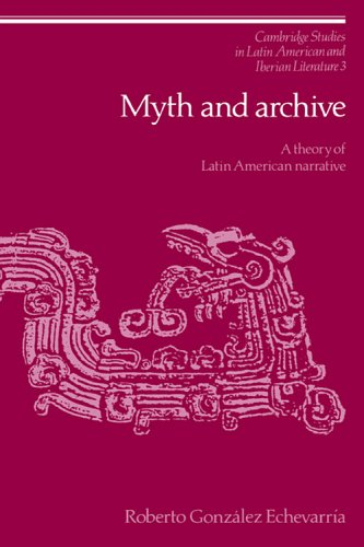 Myth and Archive A Theory of Latin American Narrative N/A 9780521023993 Front Cover
