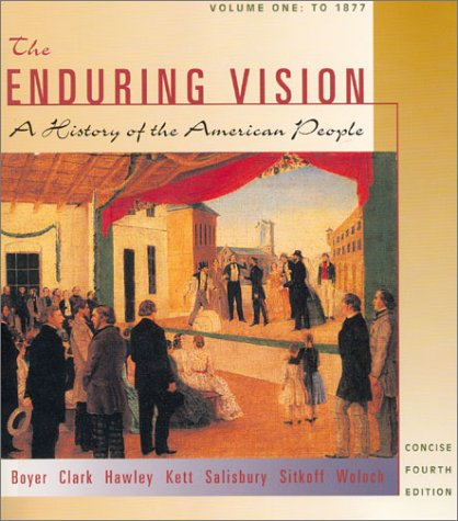 To 1877 Vol. 1 : The Enduring Vision: A History of the American People 4th 2002 9780618101993 Front Cover