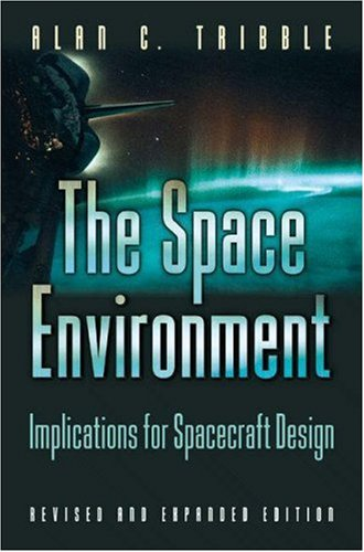 Space Environment Implications for Spacecraft Design 2nd 2004 (Revised) edition cover