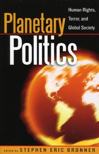 Planetary Politics Human Rights, Terror, and Global Society  2005 9780742541993 Front Cover