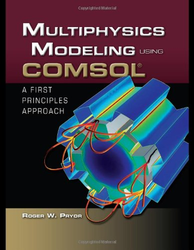 Multiphysics Modeling Using COMSOL� A First Principles Approach  2011 (Revised) 9780763779993 Front Cover