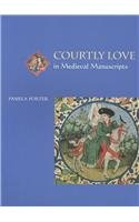 Courtly Love in Medieval Manuscripts  2nd 2003 edition cover