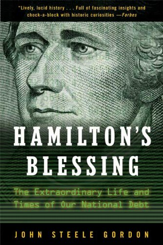 Hamilton's Blessing The Extraordinary Life and Times of Our National Debt  2010 (Revised) edition cover