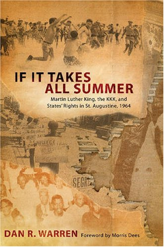 If It Takes All Summer Martin Luther King, the KKK, and States' Rights in St. Augustine 1964 2nd 2008 edition cover