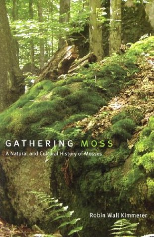 Gathering Moss A Natural and Cultural History of Mosses  2003 edition cover