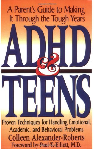 ADHD and Teens A Parent's Guide to Making It Through the Tough Years N/A 9780878338993 Front Cover