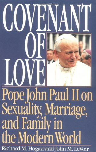 Covenant of Love Pope John Paul II on Sexuality, Marriage and Family in the Modern World Revised  edition cover