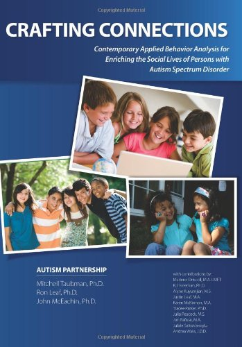 Crafting Connections Contemporary Applied Behavior Analysis for Enriching the Social Lives of Persons with Autism Spectrum Disorder N/A edition cover
