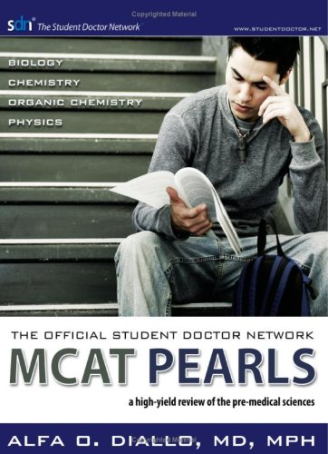 Official Student Doctor Network MCAT Pearls A high-yield review of the pre-medical Sciences  2007 9780976968993 Front Cover