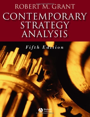 Contemporary Strategy Analysis Concepts, Techniques, Applications 5th 2005 (Revised) 9781405119993 Front Cover