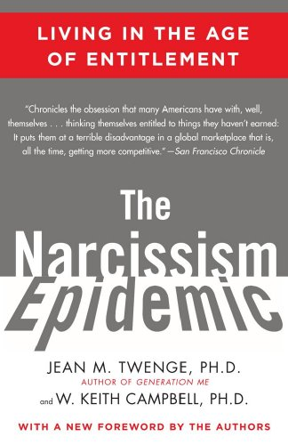 Narcissism Epidemic Living in the Age of Entitlement N/A edition cover