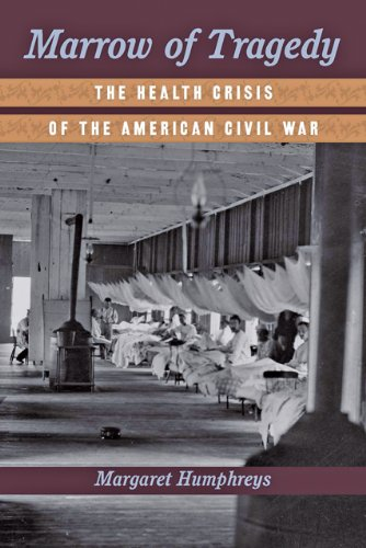 Marrow of Tragedy The Health Crisis of the American Civil War  2013 edition cover