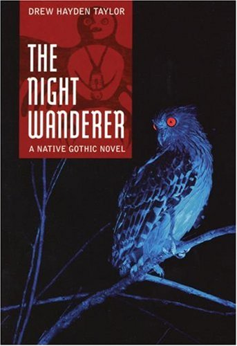 Night Wanderer A Native Gothic Novel 5th 2007 edition cover