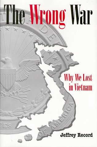 Wrong War Why We Lost in Vietnam N/A edition cover
