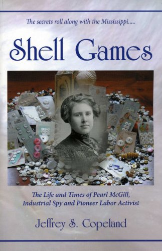 Shell Games The Life and Times of Pearl Mcgill, Industrial Spy and Pioneer Labor Activist  2012 edition cover