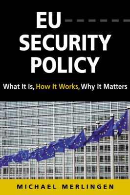EU Security Policy What It Is, How It Works, Why It Matters  2011 edition cover