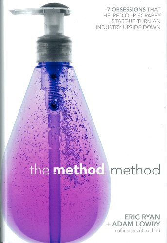 Method Method Seven Obsessions That Helped Our Scrappy Start-Up Turn an Industry Upside Down  2011 9781591843993 Front Cover