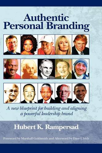 Authentic Personal Branding A New Blueprint for Building and Aligning a Powerful Leadership Brand  2009 9781607520993 Front Cover