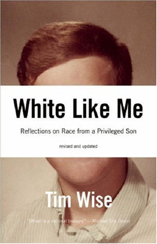 White Like Me Reflections on Race from a Privileged Son 2nd (Revised) edition cover