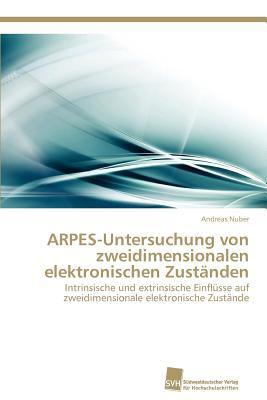 Arpes-Untersuchung Von Zweidimensionalen Elektronischen Zust�nden  N/A 9783838131993 Front Cover