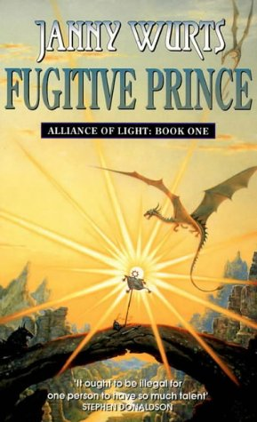 Fugitive Prince: First Book of the Alliance of Light (the Wars of Light and Shadow, Book 4)   1998 9780006482994 Front Cover
