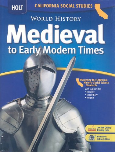 Calfornia Holt Social Studies: World History Medieval to Early Modern Times  2006 edition cover