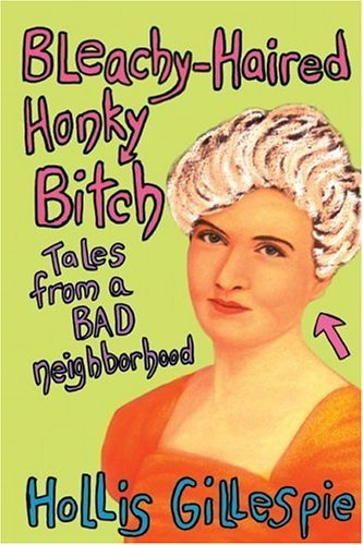 Bleachy-Haired Honky Bitch Tales from a Bad Neighborhood N/A edition cover