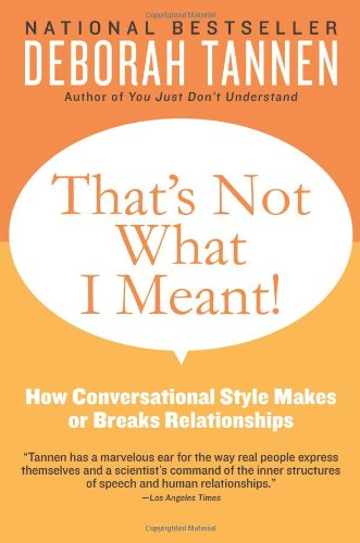 That's Not What I Meant! How Conversational Style Makes or Breaks Relationships N/A edition cover